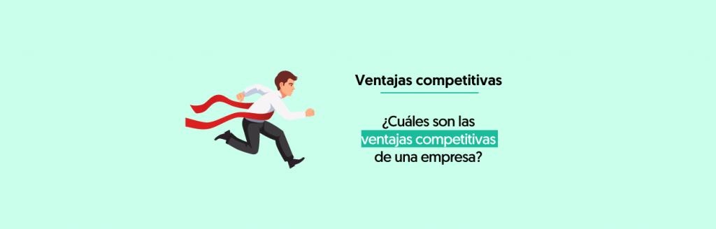 Cuales Son Las Ventajas Competitivas De Una Empresa O Marca Online