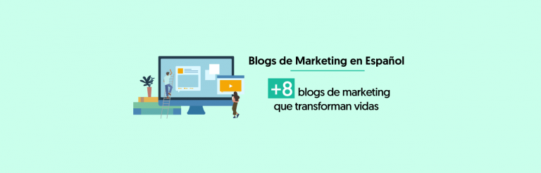 8 Blogs de Marketing Digital En Español Que Transforman Vidas