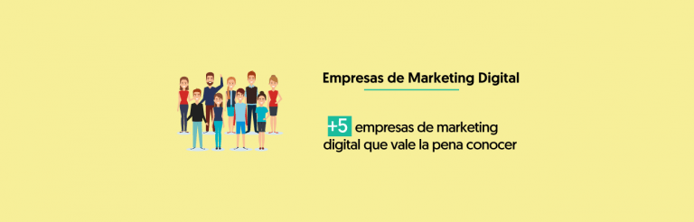 5 Empresas De Marketing Digital Que Vale La Pena Conocer