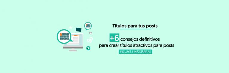 6 Consejos Definitivos Para Crear Titulos Atractivos + [Infografía]