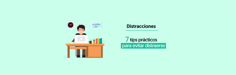 Distracciones: 7 Tips Prácticos Para Evitar Distraerse ​
